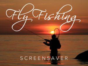 Fly Fishing screensaver for Roku