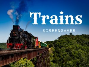 Channel Poster for Trains Screensaver; train crossing bridge