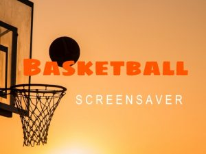 Channel Poster for Basketball Screensaver; basketball shot going into hoop at sunset