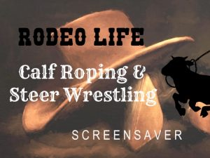 Channel Poster for Rodeo Life - Calf Roping and Steer Wrestling Screensaver; cowboy hat and boot painting with logo in foreground