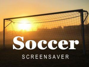 Channel Poster for Soccer Screensaver; soccer goal at sunset